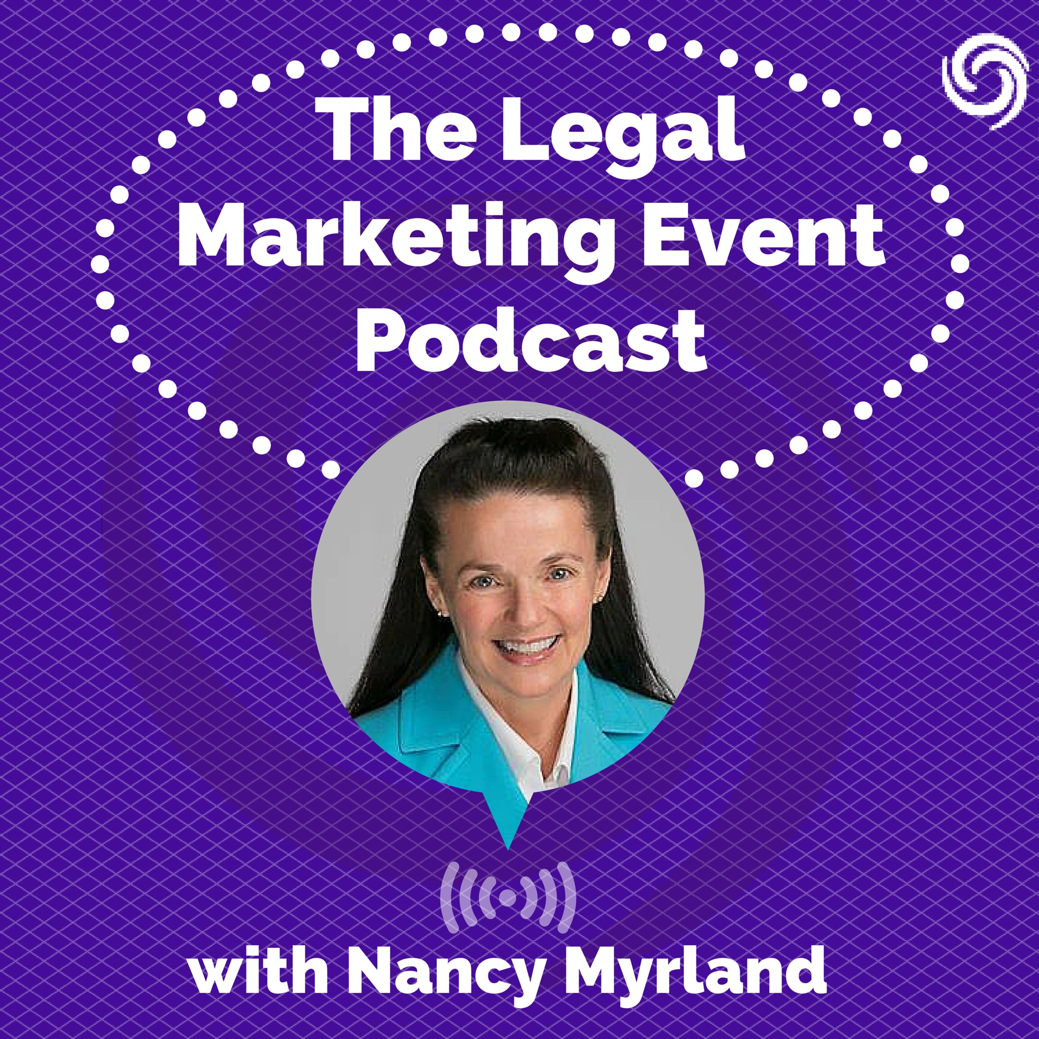 The Legal Marketing Event Podcast by Nancy Myrland