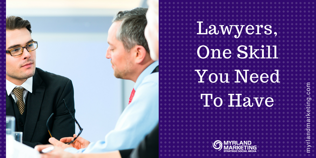 Lawyers, One Skill You Need To Have