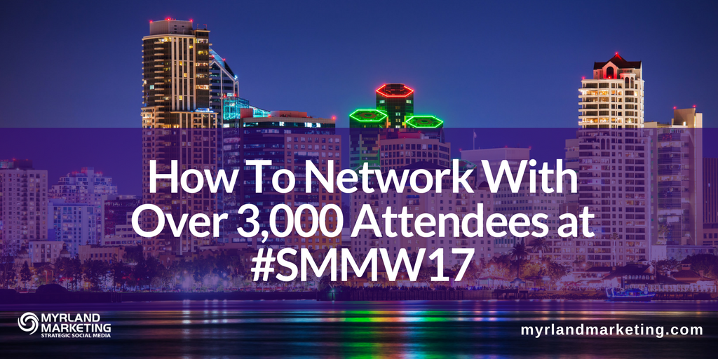 #SMMW17 Best Conference Networking Tips